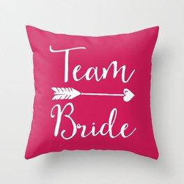 Team Bride Wedding Quote Throw Pillow