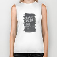 "tolkien Biker Tanks featuring ""All We Have to Decide"" Tolkien Quote by tailormade008"