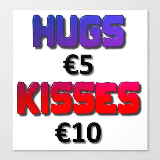 Hugs Five Euro Kisses Ten Euro Canvas Print
