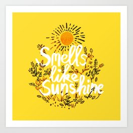 Smells Like Sunshine Kunstdrucke