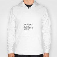 ryan gosling Hoodies featuring IMAGINE GOSLING by Alexander Pohl