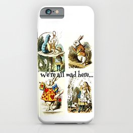 Alice In Wonderland We're All Mad Here iPhone Case