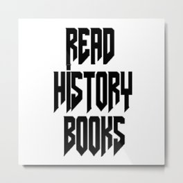 Read History Books Metal Print
