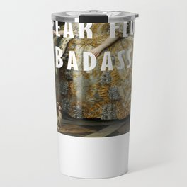 I Speak Fluent Badass Travel Mug