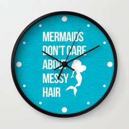Mermaids Messy Hair Funny Quote Wall Clock