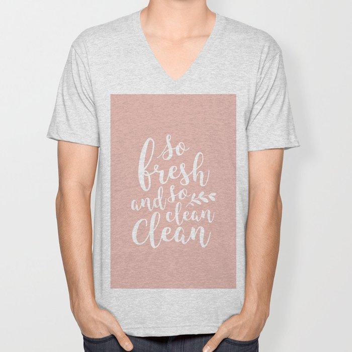 so fresh so clean clean / pink Unisex V-Neck