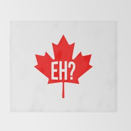 Canadian, eh? Throw Blanket