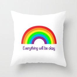 Rainbow Everything will be okay Throw Pillow