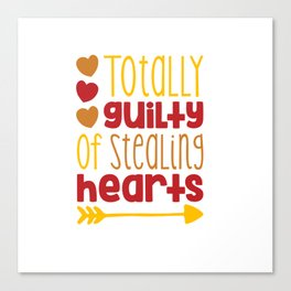 Totally Guilty of Stealing hearts shirt Canvas Print