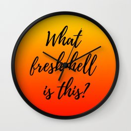 What Fresh Hell Is This? - red orange Wall Clock