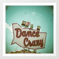 Dance Crazy Art Print