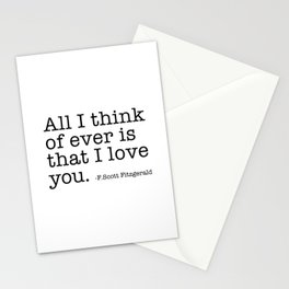 All I think of ever that I love you - Fitzgerald quote Stationery Cards