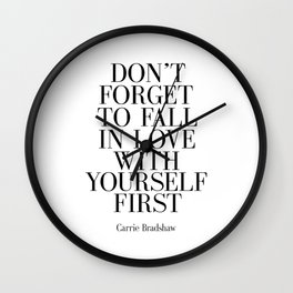 Don't Forget To Fall In Love With Yourself First Love Print Carrie Bradshaw Printable Bedroom Print Wall Clock