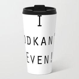 Vodkan't Travel Mug