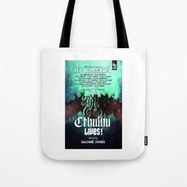 Cthulhu Lives! Tote Bag