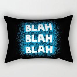 Blah blah blah Rectangular Pillow