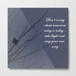 Little Black Bird: Today is today Metal Print