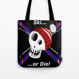 Ski or Die! Tote Bag