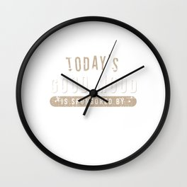 "Great Coffee T-shirt For Caffeine Lovers ""Today's Good Mood Is Sponsored By Coffee"" T-shirt Design Wall Clock"