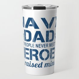 THE NAVY'S DAD Travel Mug