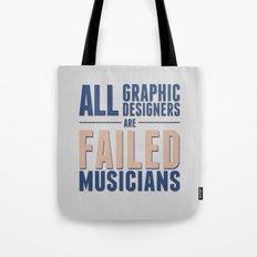 Failed musicians Tote Bag