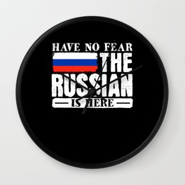 Have no fear the russian ist here Wall Clock