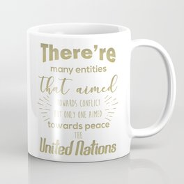 Only one aimed towards peace - the United Nations Coffee Mug