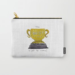 Best is yet to come - Motivational Carry-All Pouch