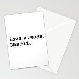 Love always, charlie. Stationery Cards