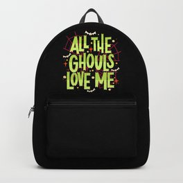 All The Ghouls Love Me - Halloween Statement Backpack