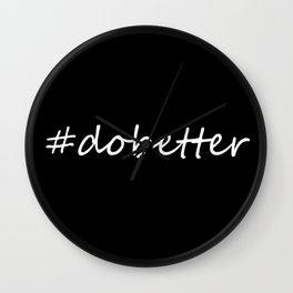 Do Better #dobetter Wall Clock