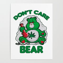 DO NOT CARE BEAR SMOKING WEED Bong Hemp Leaf 420 Poster