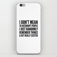 I DON'T MEAN TO INTERRUPT PEOPLE iPhone & iPod Skin