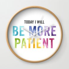 New Year's Resolution Reminder - TODAY I WILL BE MORE PATIENT Wall Clock