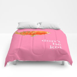 DON'T BE KOI Comforters