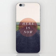 Here Is Now II iPhone & iPod Skin