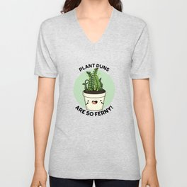 Plant Puns Are So Ferny Cute Plant Pun Unisex V-Neck