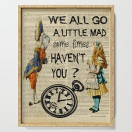 alice in wonderland we all go little mad Serving Tray