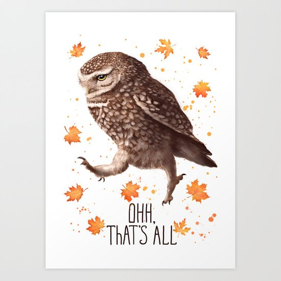 Owl ohh, that's all Art Print