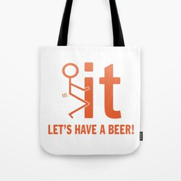 LET'S HAVE A BEER Tote Bag