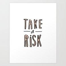 Take a risk - typography print Art Print