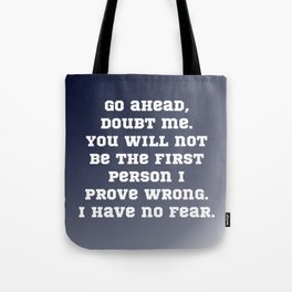 Go Ahead, Doubt Me Tote Bag