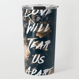 Love will tear us apart Travel Mug