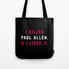 American Psycho - I killed Paul Allen. And I liked it. Tote Bag