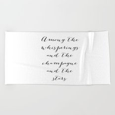 Among the whisperings and the champagne and the stars - The Great Gatsby Beach Towel