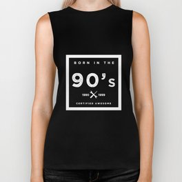 Born in the 90's. Certified Awesome Biker Tank
