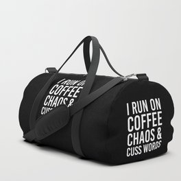 I Run On Coffee, Chaos & Cuss Words (Black & White) Duffle Bag