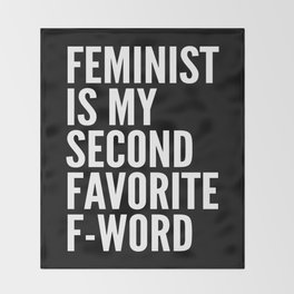 Feminist is My Second Favorite F-Word (Black) Throw Blanket