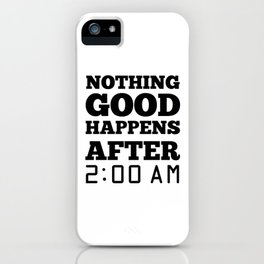 After 2am, go to sleep iPhone Case