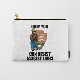 Only You Can Resist Fascist Liar Carry-All Pouch